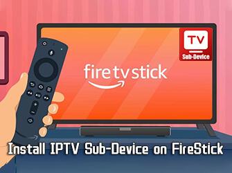 iptv-sub-device-on-firestick